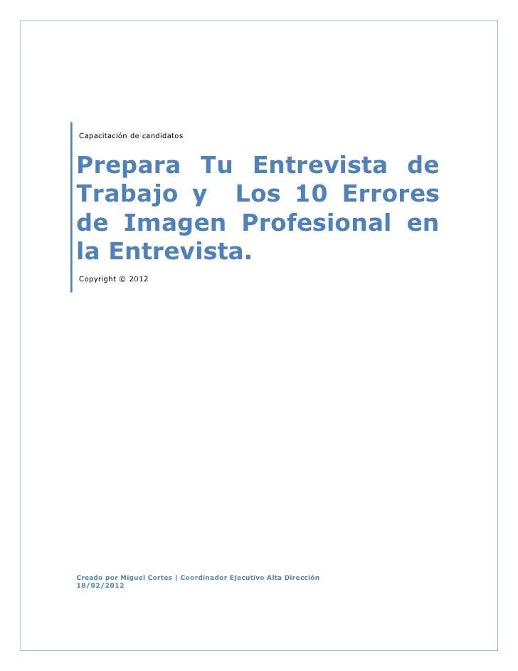 Capacitación de candidatosPrepara Tu Entrevista deTrabajo y Los 10 Erroresde Imagen Profesional enla Entrevista.Copyright ...
