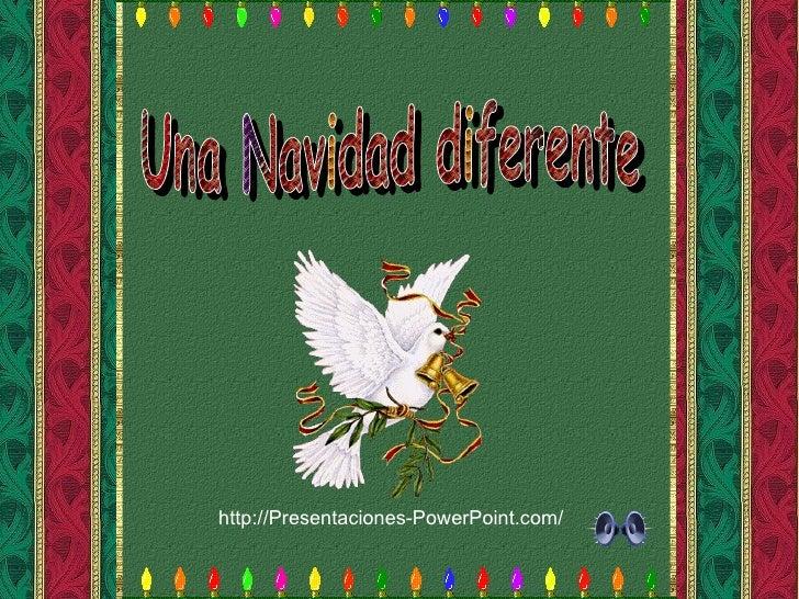 Una Navidad diferente http://Presentaciones-PowerPoint.com/