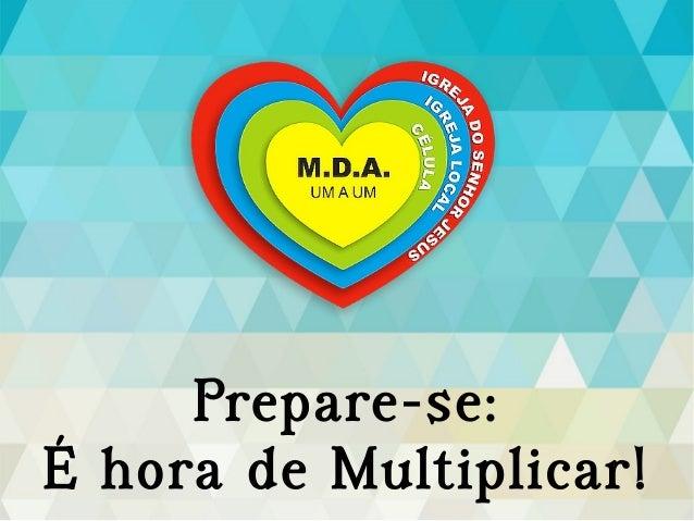Prepare-se: É hora de Multiplicar!