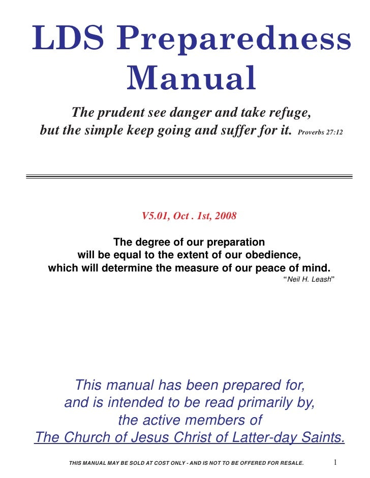 LDS Preparedness     Manual        The prudent see danger and take refuge,  but the simple keep going and suffer for it. P...
