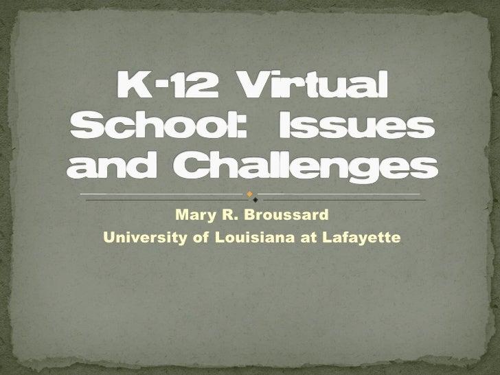 Mary R. BroussardUniversity of Louisiana at Lafayette