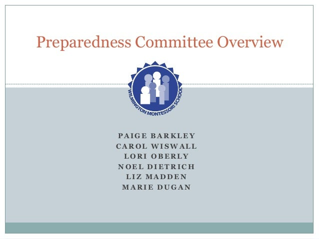Preparedness Committee Overview          PAIGE BARKLEY          CAROL WISWALL           LORI OBERLY          NOEL DIETRICH...