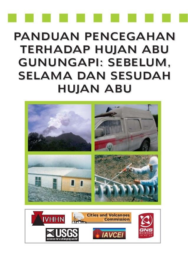 PANDUAN PENCEGAHAN TERHADAP HUJAN ABU GUNUNGAPI: SEBELUM, SELAMA DAN SESUDAH HUJAN ABU  Cities and Volcanoes Commission  U...