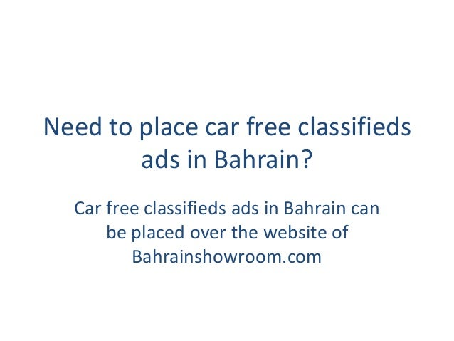 Need to place car free classifieds ads in Bahrain? Car free classifieds ads in Bahrain can be placed over the website of B...
