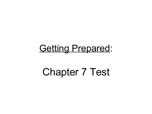 Getting Prepared:Chapter 7 Test
