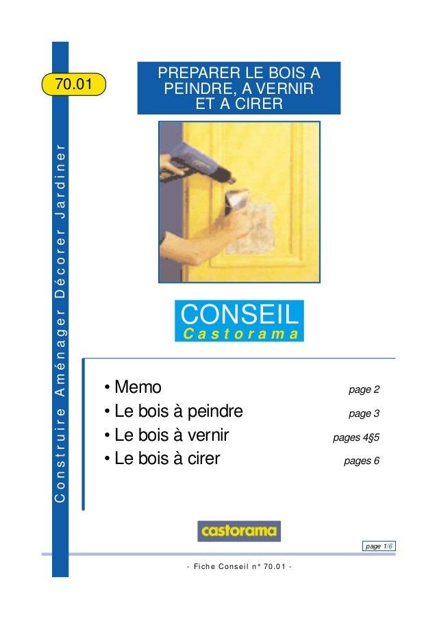 - Fiche Conseil n° 70.01 - page 1/6 ConstruireAménagerDécorerJardiner PREPARER LE BOIS A PEINDRE, A VERNIR ET A CIRER 70.0...