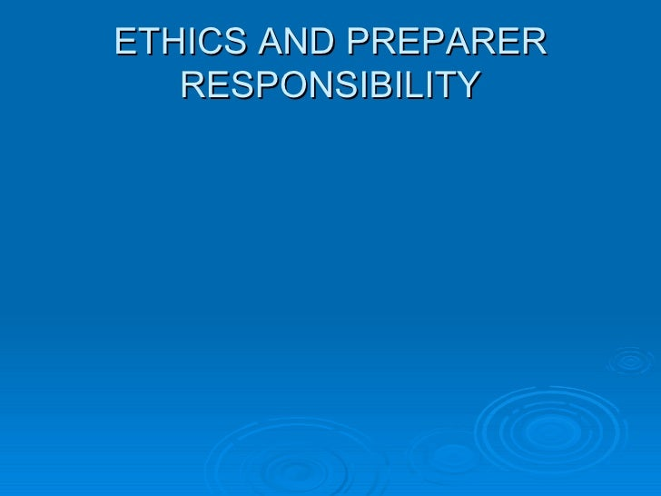 ETHICS AND PREPARER RESPONSIBILITY