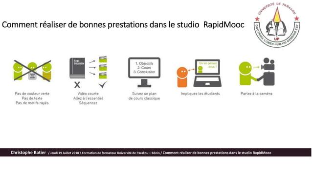 Comment réaliser de bonnes prestations dans le studio RapidMooc Christophe Batier / Jeudi 19 Juillet 2018 / Formation de f...