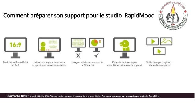 Comment préparer son support pour le studio RapidMooc Christophe Batier / Jeudi 19 Juillet 2018 / Formation de formateur U...