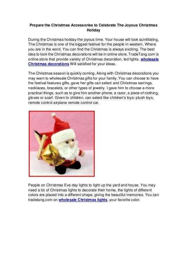 Prepare the Christmas Accessories to Celebrate The Joyous Christmas                             HolidayDuring the Christma...