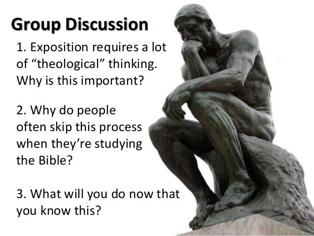 """Group Discussion 1. Exposition requires a lot of """"theological"""" thinking. Why is this important? 2. Why do people often ski..."""