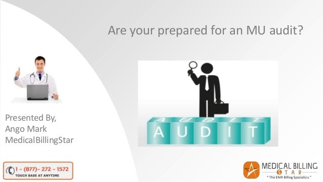 Are your prepared for an MU audit? Presented By, Ango Mark MedicalBillingStar