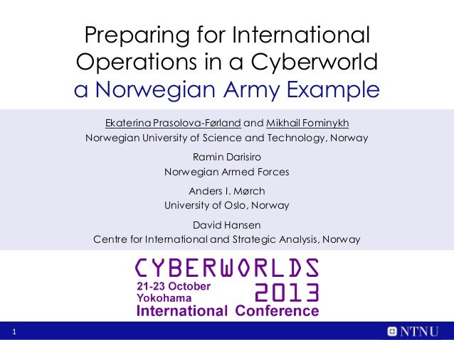 Preparing for International Operations in a Cyberworld a Norwegian Army Example Ekaterina Prasolova-Førland and Mikhail Fo...