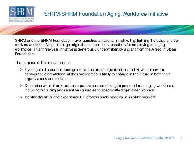 research about aging workforce The global ageing network and the center for applied research at leadingage collaborated on a cross-national us study of the long-term care and home care paraprofessional workforce in europe the project had two primary goals.