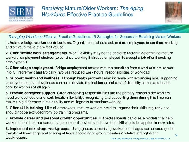 research about aging workforce Many older workers want to participate in the workforce in one study, around a  third of new zealanders who weren't in paid work at 65 said they would like to be .