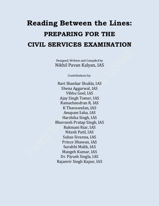 Reading Between the Lines:PREPARING FOR THECIVIL SERVICES EXAMINATIONDesigned, Written and Compiled byNikhil Pavan Kalyan,...