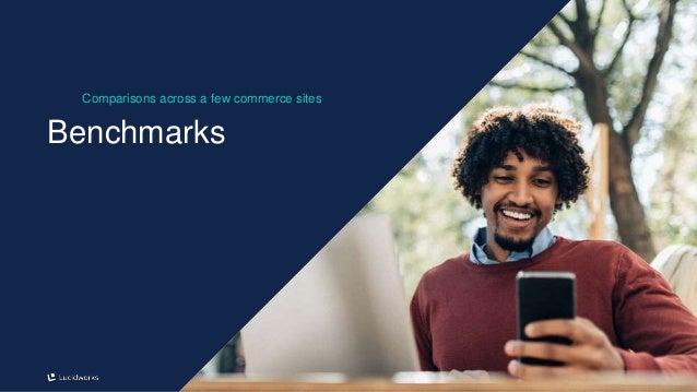 17 Benchmarks Comparisons across a few commerce sites