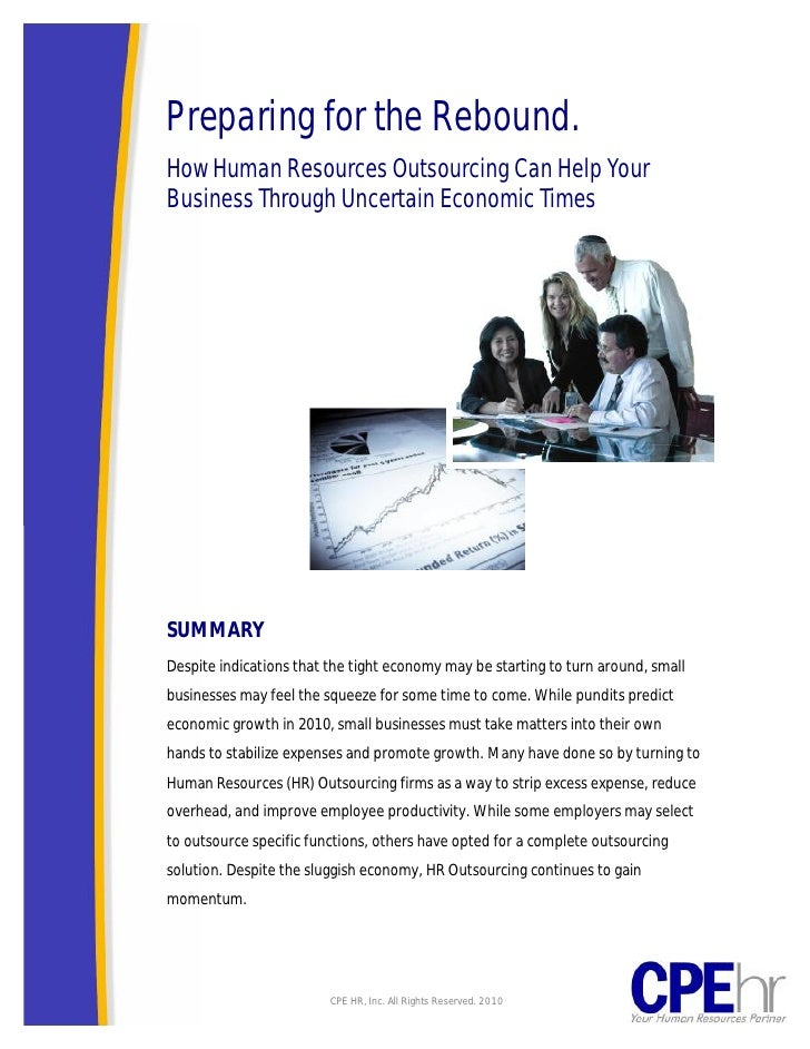 Preparing for the Rebound. How Human Resources Outsourcing Can Help Your Business Through Uncertain Economic Times     SUM...