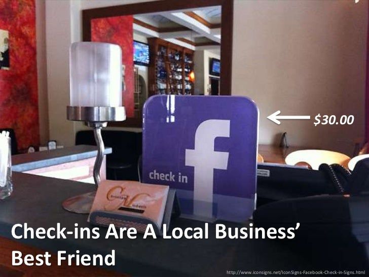 Check-in here, here, and here.        Encourage your        customers to check-in        to your business        Where?   ...
