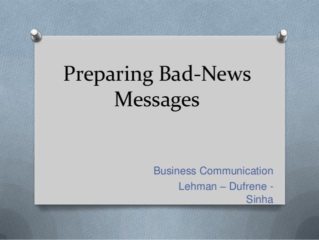 Preparing Bad-News     Messages        Business Communication             Lehman – Dufrene -                         Sinha