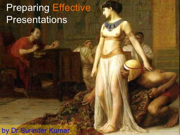 Preparing   Effective   Presentations by Dr Surinder Kumar
