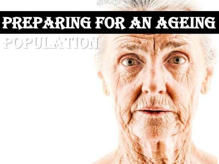 Preparing for An Ageing Population<br />