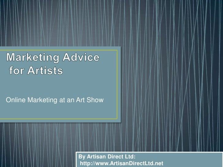 Online Marketing at an Art Show                       By Artisan Direct Ltd:                       http://www.ArtisanDirec...