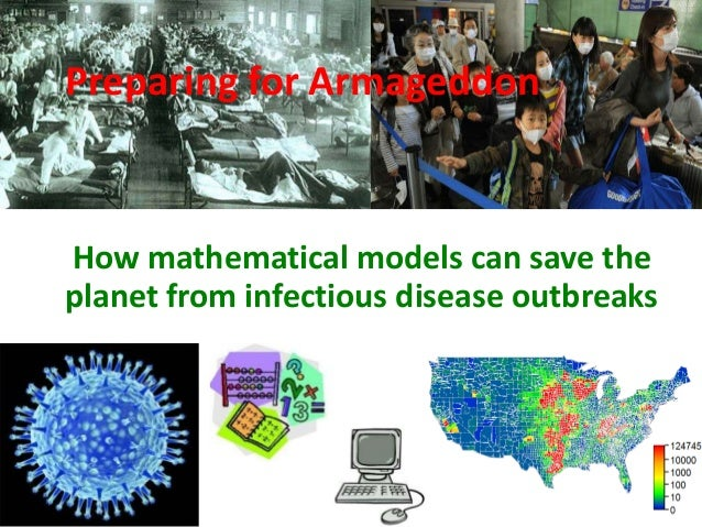 Preparing for Armageddon How mathematical models can save the planet from infectious disease outbreaks