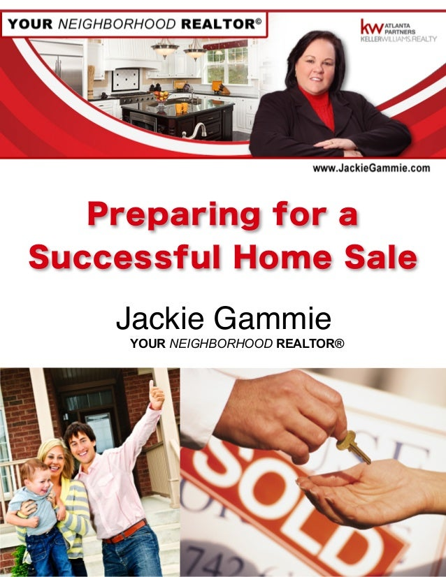Preparing for a  Successful Home Sale  Jackie Gammie  YOUR NEIGHBORHOOD REALTOR®