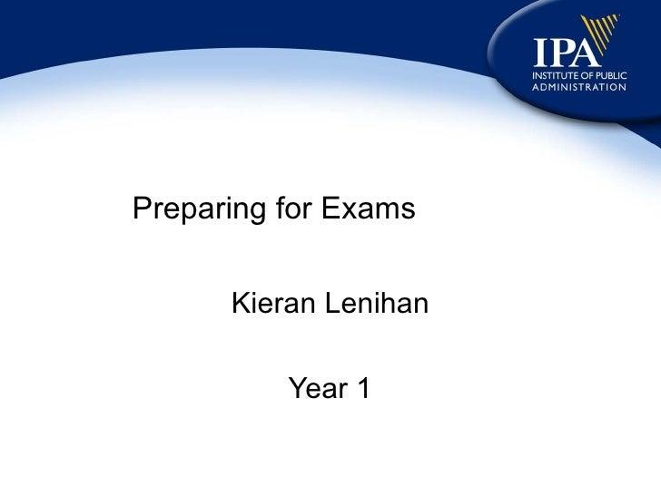 Preparing for Exams Kieran Lenihan Year 1