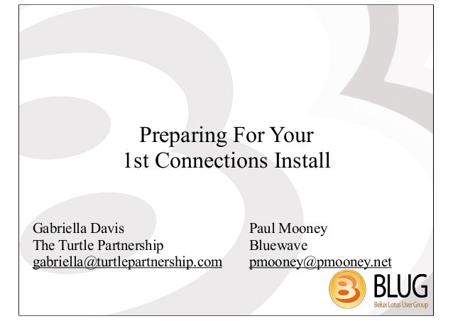 Preparing For Your              1st Connections InstallGabriella Davis                   Paul MooneyThe Turtle Partnership...