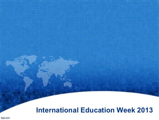 International Education Week 2013