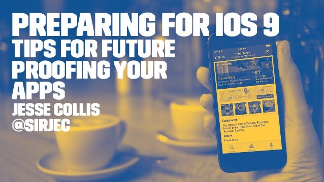 Preparing for iOS 9 Tips for future proofingyour apps Jesse Collis @sirjec