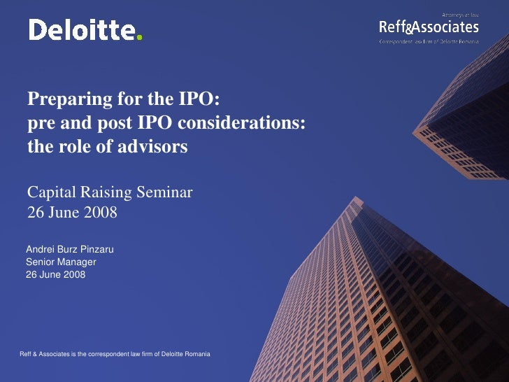 Preparing for the IPO:   pre and post IPO considerations:   the role of advisors    Capital Raising Seminar   26 June 2008...