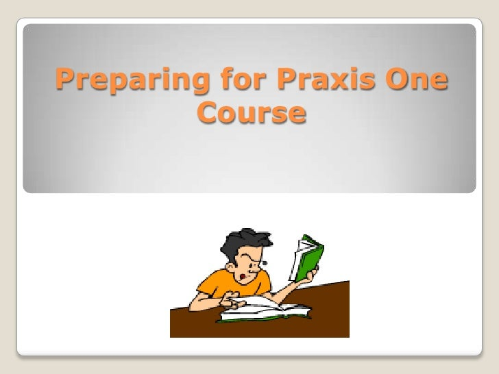Preparing for Praxis One Course<br />