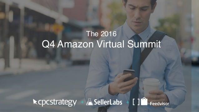 The 2016 Q4 Amazon Virtual Summit