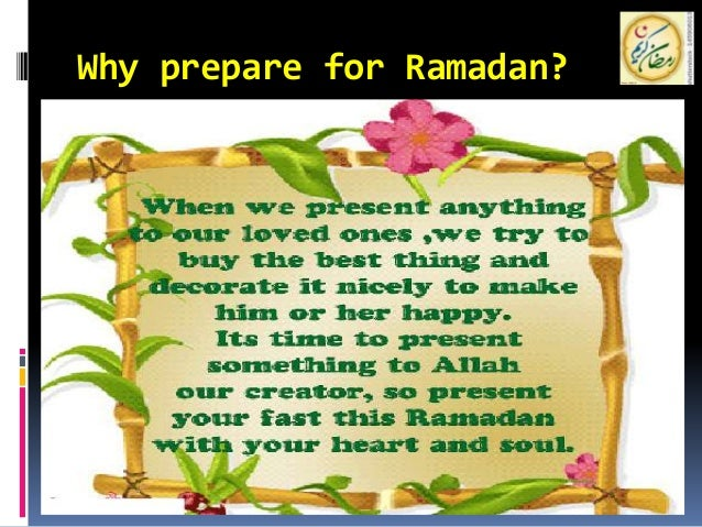 preparing for ramadan This article features how to prepare for the holy month of ramadan in advance both mentally and physically with the help of ramadan preparation checklist.