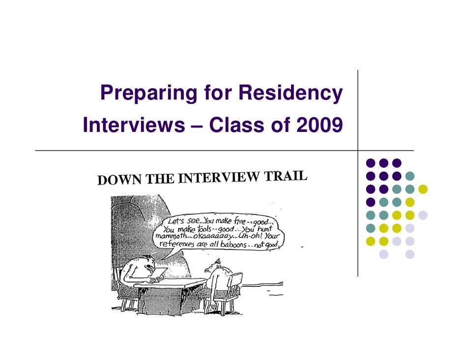 Preparing for Residency Interviews – Class of 2009
