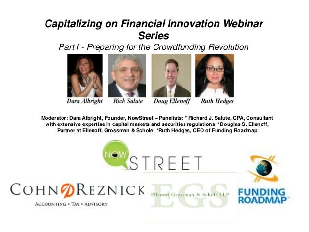 Capitalizing on Financial Innovation Webinar                    Series      Part I - Preparing for the Crowdfunding Revolu...