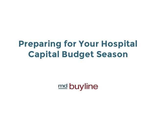 Preparing for Your Hospital Capital Budget Season