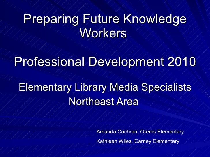 Preparing future knowledge workers ne