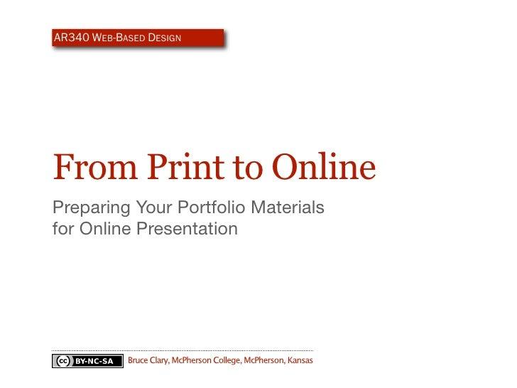 AR340 WEB-BASED DESIGN     From Print to Online Preparing Your Portfolio Materials for Online Presentation