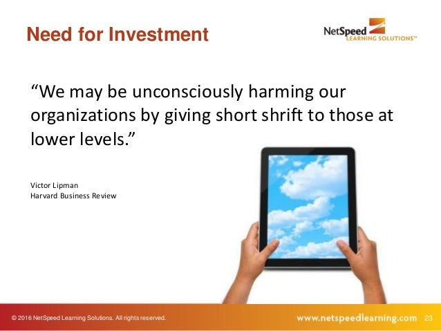 """© 2016 NetSpeed Learning Solutions. All rights reserved. 23 Need for Investment """"We may be unconsciously harming our organ..."""