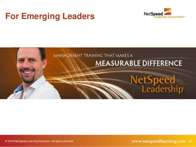 © 2016 NetSpeed Learning Solutions. All rights reserved. 42 For Emerging Leaders