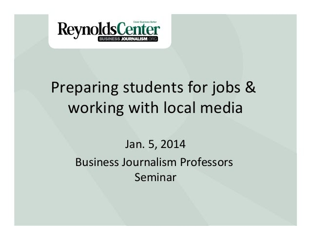 Preparing  students  for  jobs  &   working  with  local  media Title Slide    Jan.  5,  2014    B...