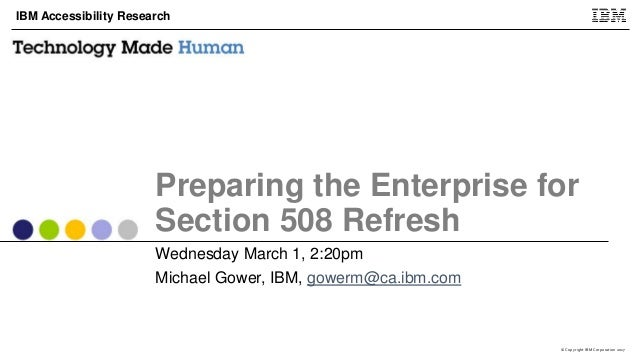 © Copyright IBM Corporation 2017 IBM Accessibility Research Preparing the Enterprise for Section 508 Refresh Wednesday Mar...