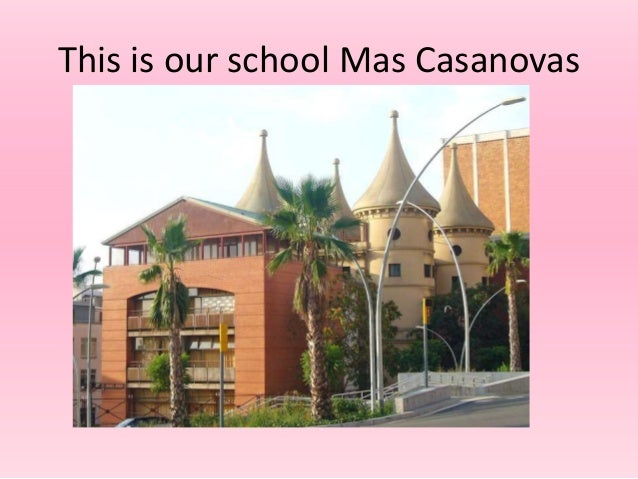 This is our school Mas Casanovas