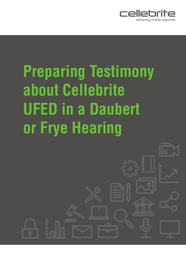 Preparing Testimony about Cellebrite UFED in a Daubert or Frye Hearing