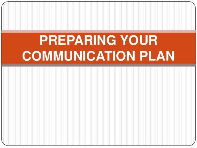 PREPARING YOUR COMMUNICATION PLAN
