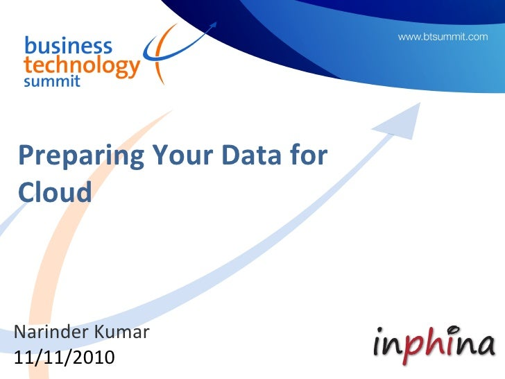 Preparing Your Data forCloudNarinder Kumar11/11/2010